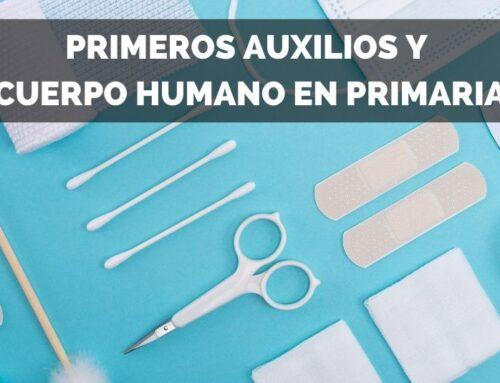 Primeros auxilios y cuerpo humano en primaria
